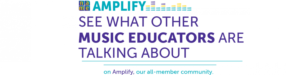 Amplify_-rotator-_1170x400-for-NAfME-1170x400_c
